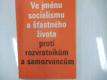 Ve jménu socialismu a šťastného života - proti rozvratníkům a samozvancům