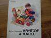Kryštof a Karel