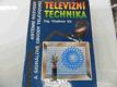 Televizní technika. Část A, Antény, rozvody televizních signálů, televizní přijímače (signálové obvody)