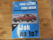 Jak na to - Ford Escort / Orion