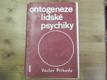 Ontogeneze lidské psychiky. Díl 1, Vývoj člověka do 15 let
