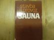Sauna - stavba a provoz