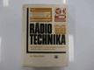Rádiotechnika elektrónkové a tranzistorové prijímače, zosilňovače a magnetofóny
