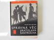 Správná věc Vratislava Šantrocha